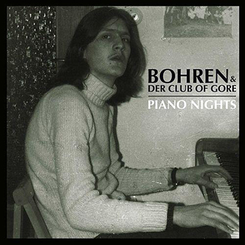 Bohren and der club of Gore - Piano Nights
